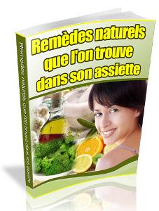 Remèdes naturels que l'on trouve dans son assiette